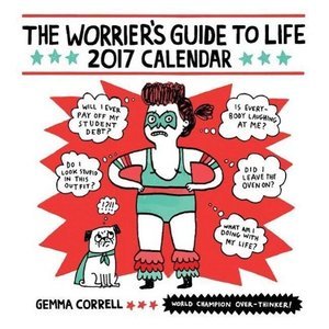 Worrier's Guide to Life 2017 Wall Calendar