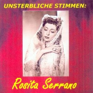 Unsterbliche Stimmen: Rosita Serrano