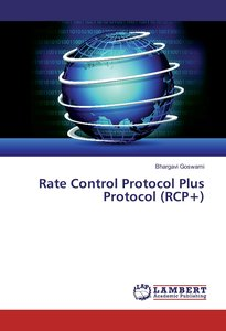 Rate Control Protocol Plus Protocol (RCP+)