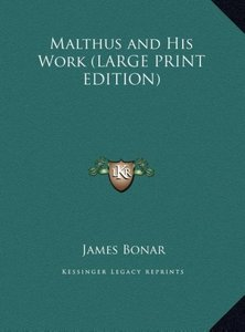 Malthus and His Work (LARGE PRINT EDITION)