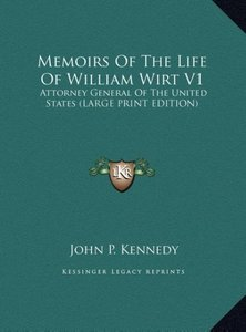 Memoirs Of The Life Of William Wirt V1