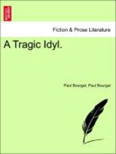 A Tragic Idyl.