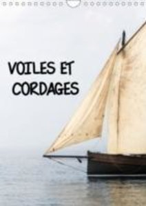 VOILES ET CORDAGES (Calendrier mural 2015 DIN A4 vertical)