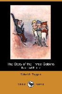 The Story of the Three Goblins (Illustrated Edition) (Dodo Press