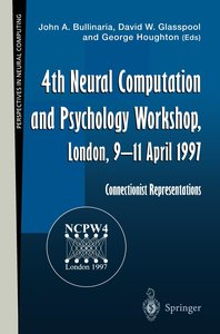4th Neural Computation and Psychology Workshop, London, 9-11 Apr