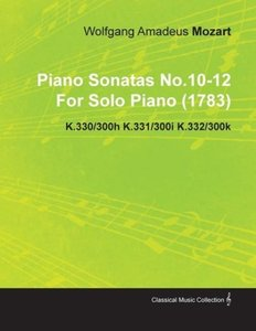 Piano Sonatas No.10-12 by Wolfgang Amadeus Mozart for Solo Piano