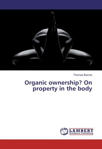 Organic ownership? On property in the body