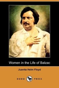Women in the Life of Balzac (Dodo Press)