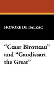 Cesar Birotteau and Gaudissart the Great