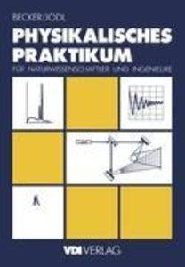 Physikalisches Praktikum für Naturwissenschaftler und Ingenieure