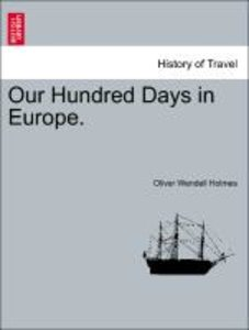 Our Hundred Days in Europe.