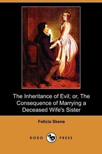 The Inheritance of Evil; Or, the Consequence of Marrying a Decea