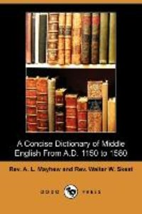 A Concise Dictionary of Middle English from A.D. 1150 to 1580 (D