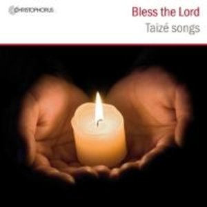 Bless the Lord - Taizé Songs