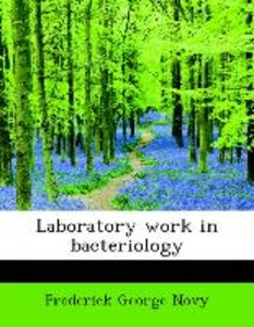 Laboratory work in bacteriology