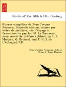 OEuvres comple`tes de Jean Jacques Rousseau. Nouvelle e´dition,