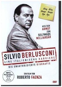 Silvio Berlusconi - Eine italienische Karriere (die unautorisier