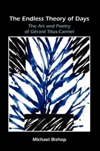 The Endless Theory of Days: The Art and Poetry of Gerard Titus-C