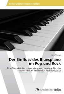 Der Einfluss des Bluespiano im Pop und Rock