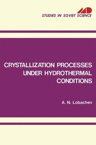 Crystallization Processes under Hydrothermal Conditions