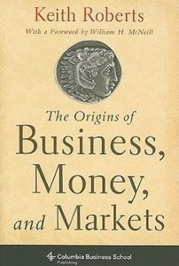 Origins of Business, Money, and Markets