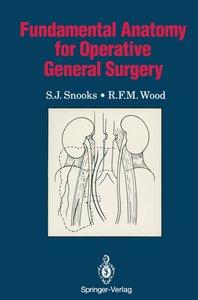 Fundamental Anatomy for Operative General Surgery