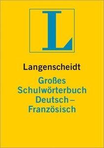 Langenscheidt Großes Schulwörterbuch Deutsch - Französisch