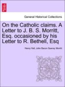 On the Catholic claims. A Letter to J. B. S. Morritt, Esq. occas
