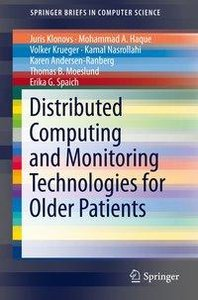Distributed Computing and Monitoring Technologies for Older Pati