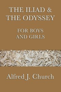 The Iliad & The Odyssey for Boys and Girls