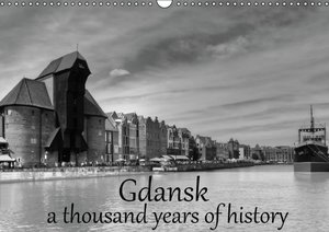 Gdansk a thousand years of history (Wall Calendar 2015 DIN A3 La