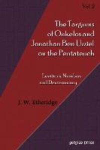 Targums of Onkelos and Jonathan Ben Uzziel on the Pentateuch (Vo