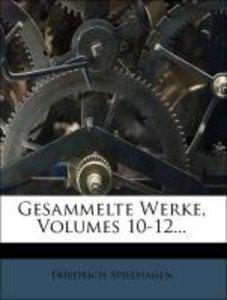 Friedrich Spielhagen's gesammelte Werke.
