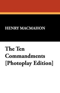 The Ten Commandments [Photoplay Edition]