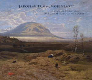"Jaroslav Tuma: ""Moje Vlast""-""Mein Vaterland"""