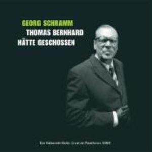 Thomas Bernhard hätte geschossen - Update 2008