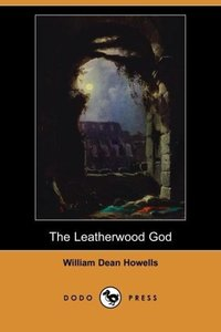 The Leatherwood God (Dodo Press)