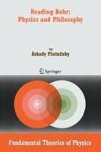 Reading Bohr: Physics and Philosophy