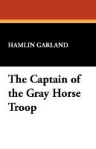 The Captain of the Gray Horse Troop