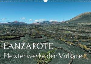 Lanzarote Meisterwerke der Vulkane (Wandkalender 2017 DIN A3 que