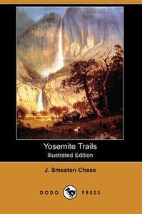 Yosemite Trails (Illustrated Edition) (Dodo Press)