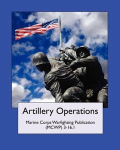 Artillery Operations (Marine Corps Warfighting Publication (McWp