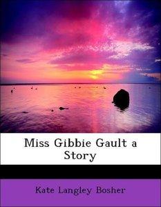 Miss Gibbie Gault a Story