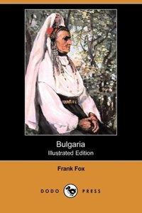 Bulgaria (Illustrated Edition) (Dodo Press)