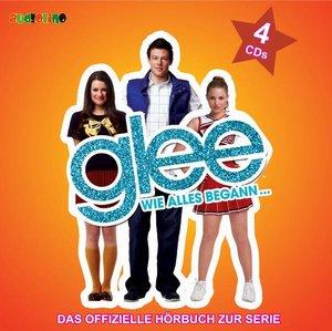 Glee-Wie Alles Begann(Offizielle Hörbuch Zur Serie
