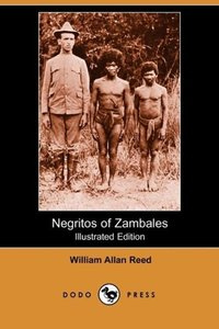 Negritos of Zambales (Illustrated Edition) (Dodo Press)