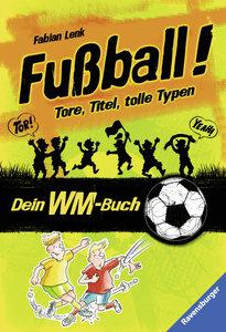 Fußball! Tore, Titel, tolle Typen