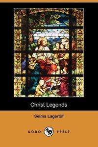 Christ Legends (Dodo Press)