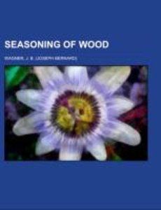 Seasoning of Wood