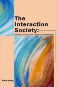 The Interaction Society: Practice, Theories and Supportive Techn